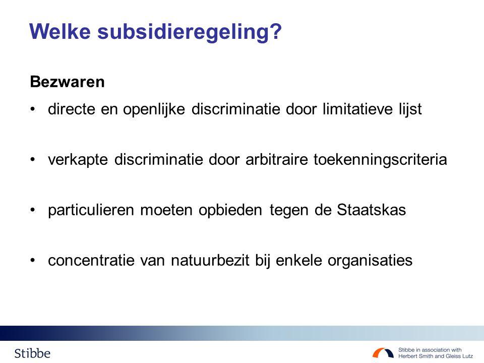 Welke subsidieregeling? Bezwaren directe en openlijke discriminatie door limitatieve lijst verkapte discriminatie door arbitraire toekenningscriteria