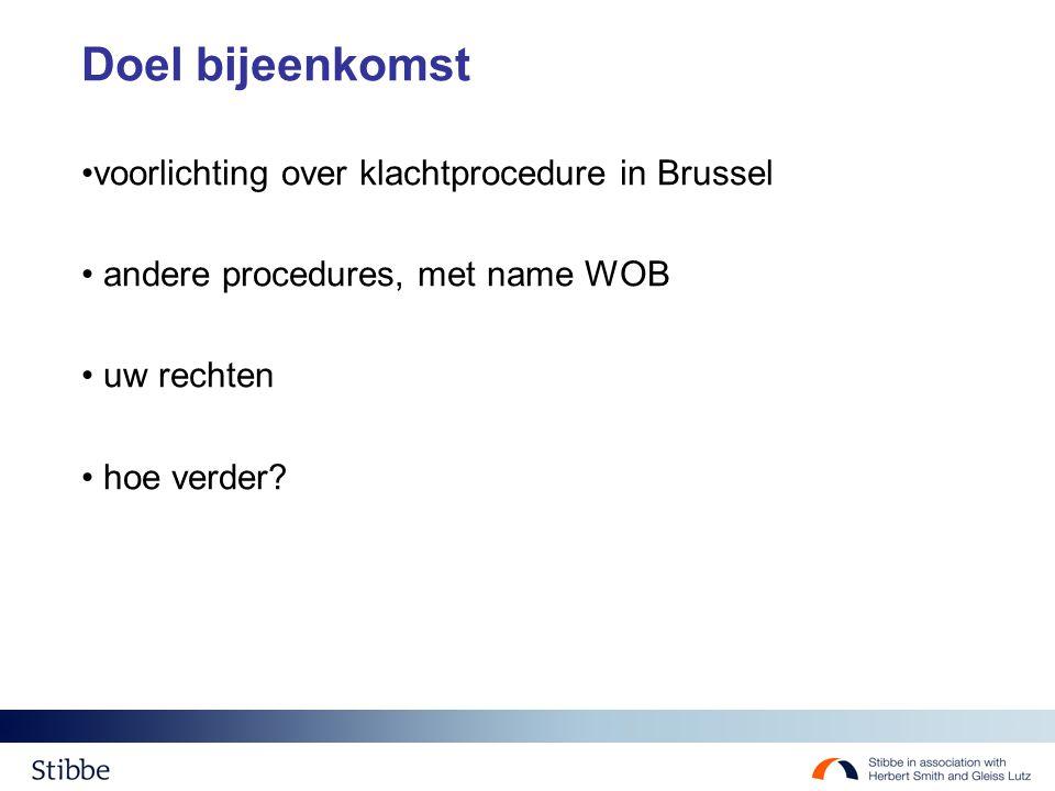 Doel bijeenkomst voorlichting over klachtprocedure in Brussel andere procedures, met name WOB uw rechten hoe verder