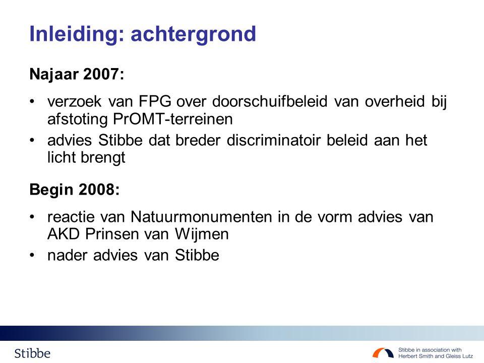 Inleiding: achtergrond Najaar 2007: verzoek van FPG over doorschuifbeleid van overheid bij afstoting PrOMT-terreinen advies Stibbe dat breder discrimi