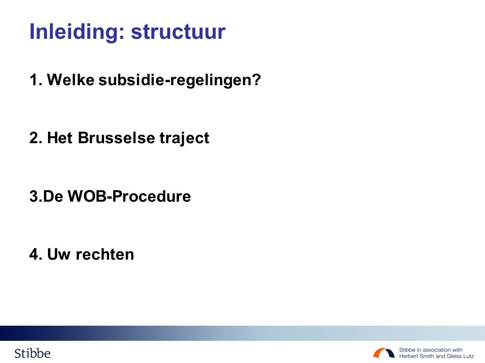Inleiding: structuur 1. Welke subsidie-regelingen.