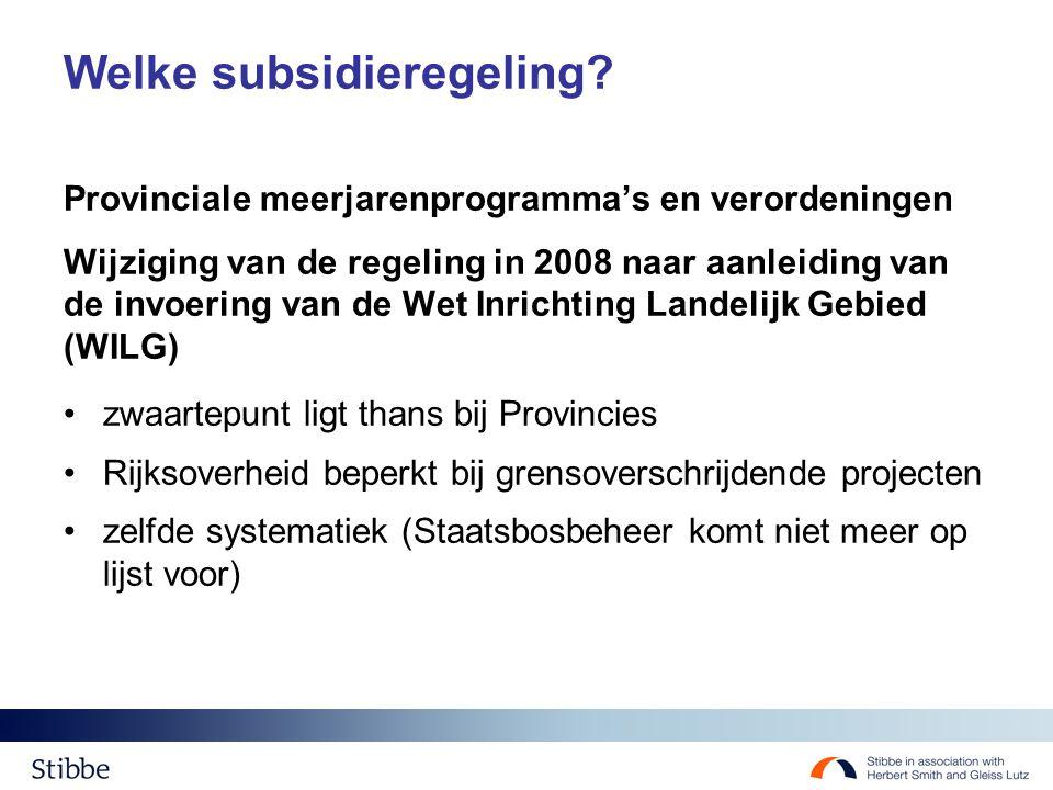 Welke subsidieregeling? Provinciale meerjarenprogramma's en verordeningen Wijziging van de regeling in 2008 naar aanleiding van de invoering van de We