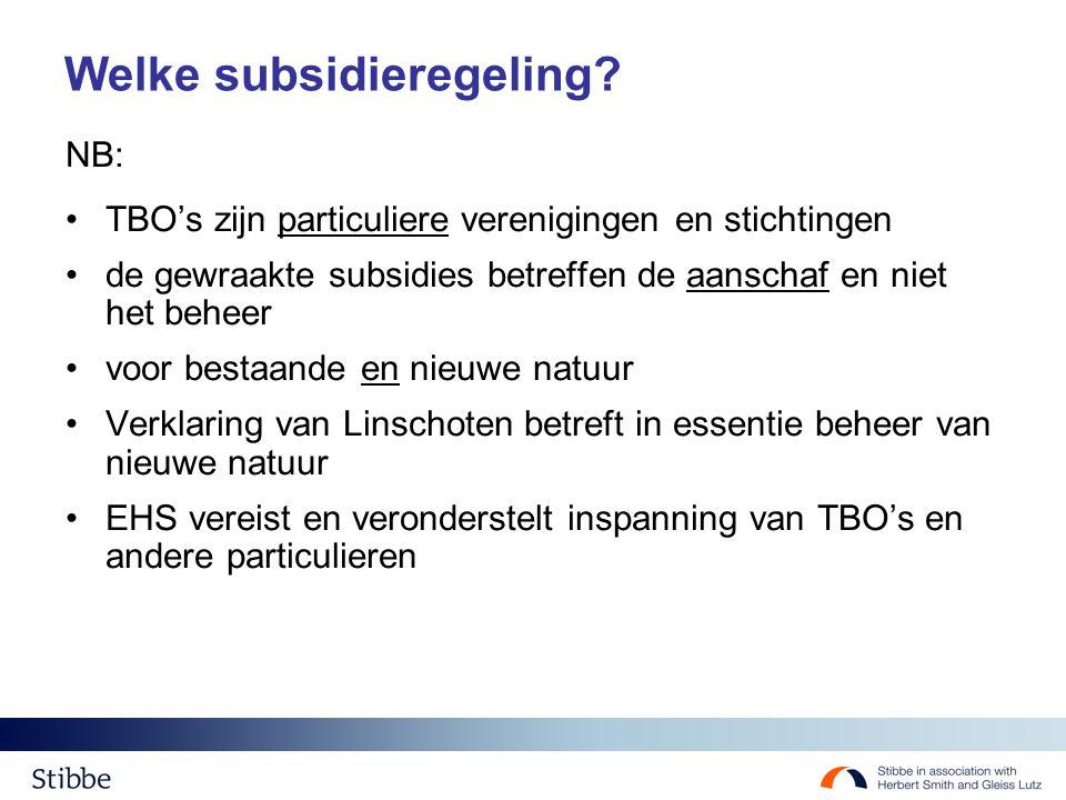 Welke subsidieregeling? NB: TBO's zijn particuliere verenigingen en stichtingen de gewraakte subsidies betreffen de aanschaf en niet het beheer voor b
