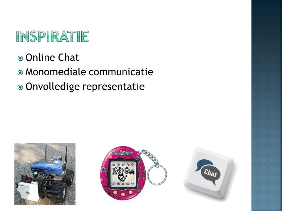  Online Chat  Monomediale communicatie  Onvolledige representatie