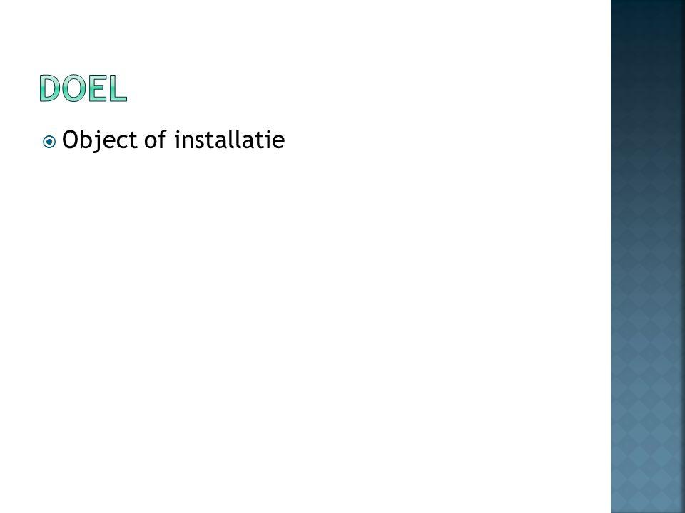 Object of installatie