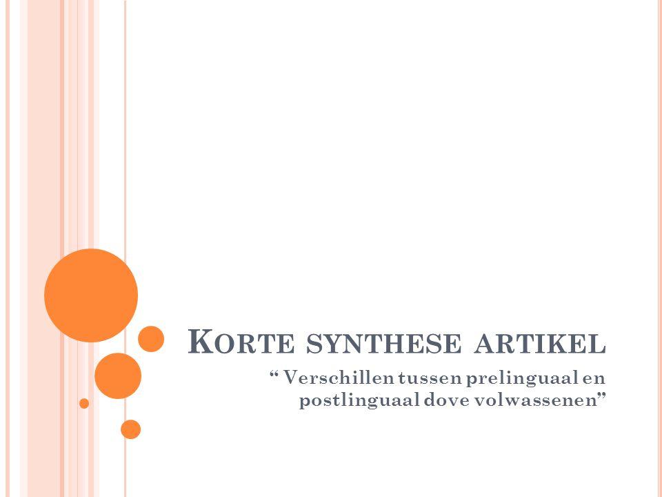 """K ORTE SYNTHESE ARTIKEL """" Verschillen tussen prelinguaal en postlinguaal dove volwassenen"""""""