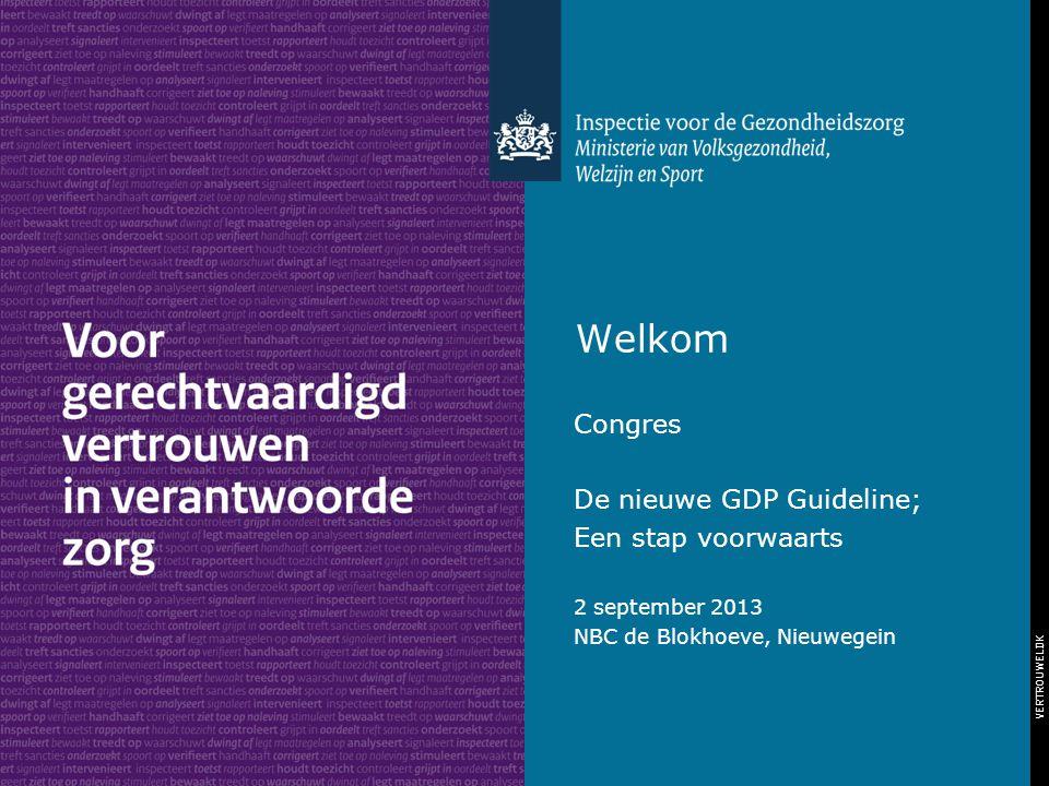 VERTROUWELIJK Welkom Congres De nieuwe GDP Guideline; Een stap voorwaarts 2 september 2013 NBC de Blokhoeve, Nieuwegein