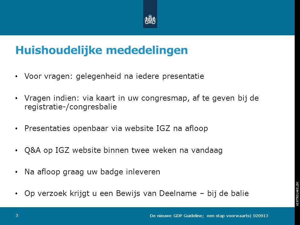 VERTROUWELIJK Opening Josée Hansen Hoofdinspecteur Geneesmiddelen en Medische Technologie 4 De nieuwe GDP Guideline; een stap voorwaarts| 020913
