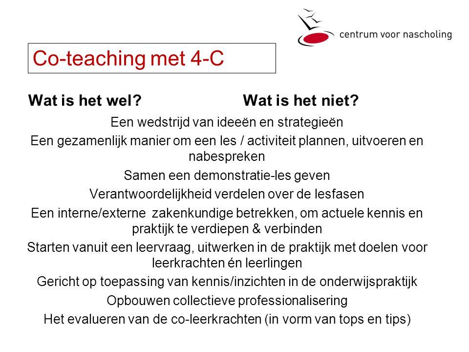 Co-teaching met 4-C Wat is het wel?Wat is het niet.