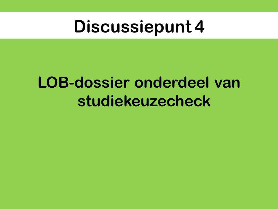 Discussiepunt 4 LOB-dossier onderdeel van studiekeuzecheck