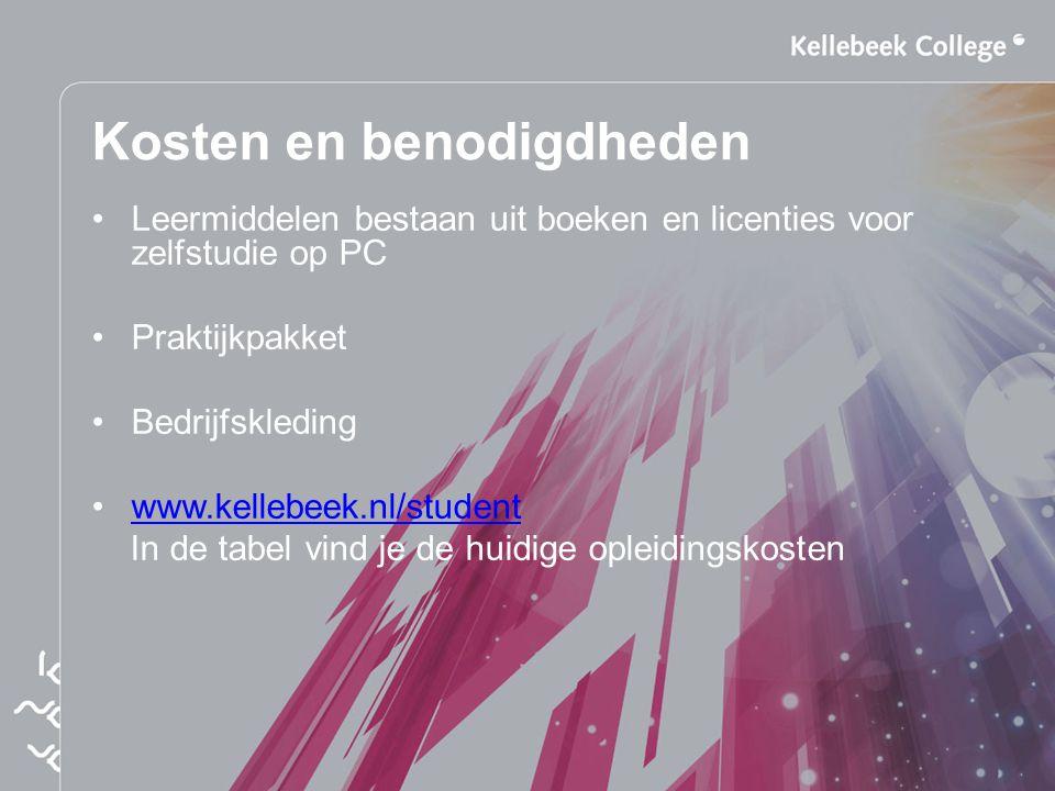 Kosten en benodigdheden Leermiddelen bestaan uit boeken en licenties voor zelfstudie op PC Praktijkpakket Bedrijfskleding www.kellebeek.nl/student In
