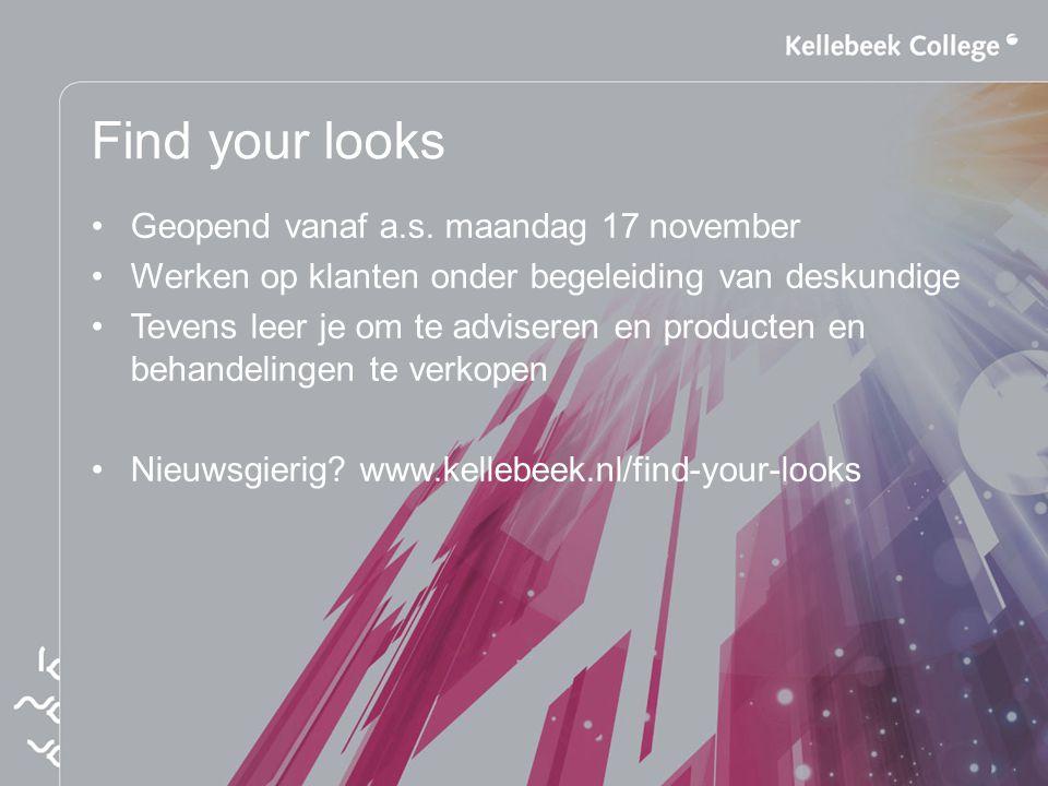 Find your looks Geopend vanaf a.s. maandag 17 november Werken op klanten onder begeleiding van deskundige Tevens leer je om te adviseren en producten