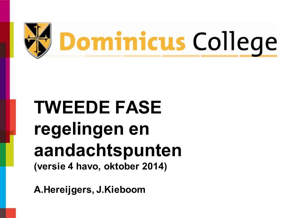 TWEEDE FASE regelingen en aandachtspunten (versie 4 havo, oktober 2014) A.Hereijgers, J.Kieboom