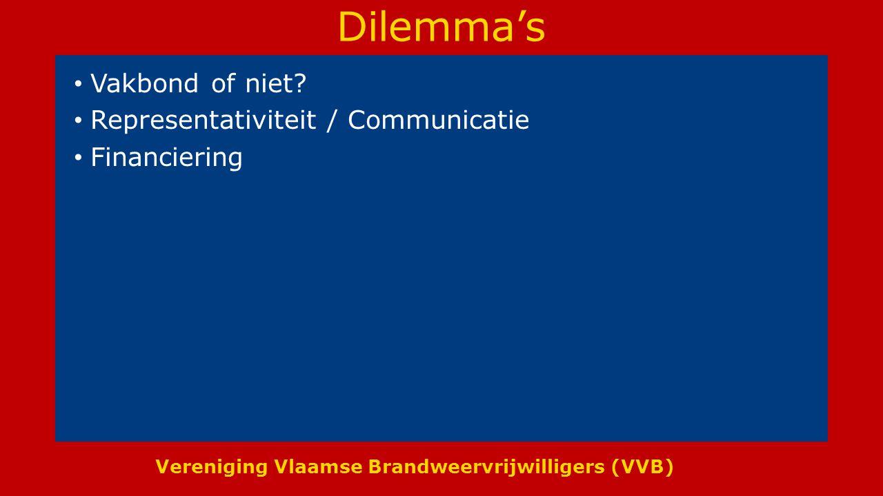 Vereniging Vlaamse Brandweervrijwilligers (VVB) Dilemma's Vakbond of niet.