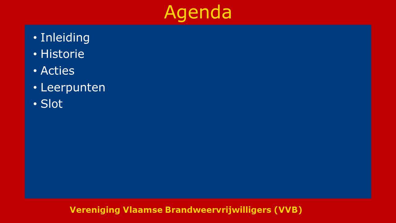 Vereniging Vlaamse Brandweervrijwilligers (VVB) Agenda Inleiding Historie Acties Leerpunten Slot