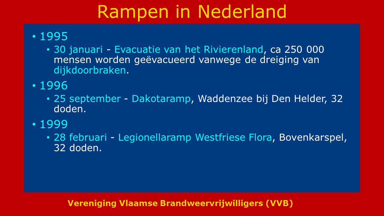 Vereniging Vlaamse Brandweervrijwilligers (VVB) Rampen in Nederland 1995 30 januari - Evacuatie van het Rivierenland, ca 250 000 mensen worden geëvacueerd vanwege de dreiging van dijkdoorbraken.