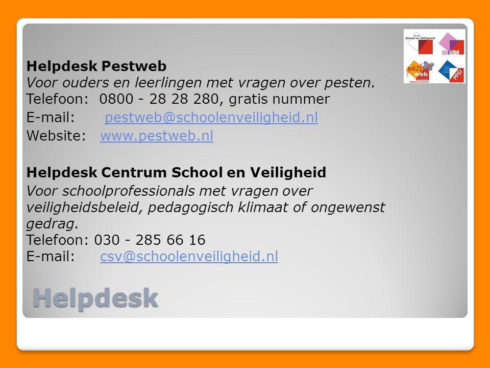 Helpdesk Helpdesk Pestweb Voor ouders en leerlingen met vragen over pesten. Telefoon: 0800 - 28 28 280, gratis nummer E-mail: pestweb@schoolenveilighe