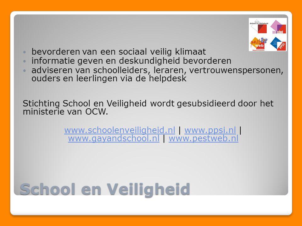 School en Veiligheid bevorderen van een sociaal veilig klimaat informatie geven en deskundigheid bevorderen adviseren van schoolleiders, leraren, vert