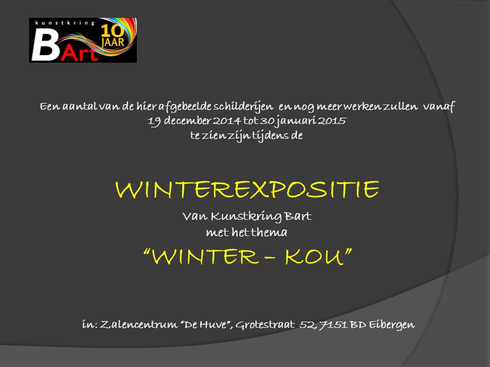 Een aantal van de hier afgebeelde schilderijen en nog meer werken zullen vanaf 19 december 2014 tot 30 januari 2015 te zien zijn tijdens de WINTEREXPO