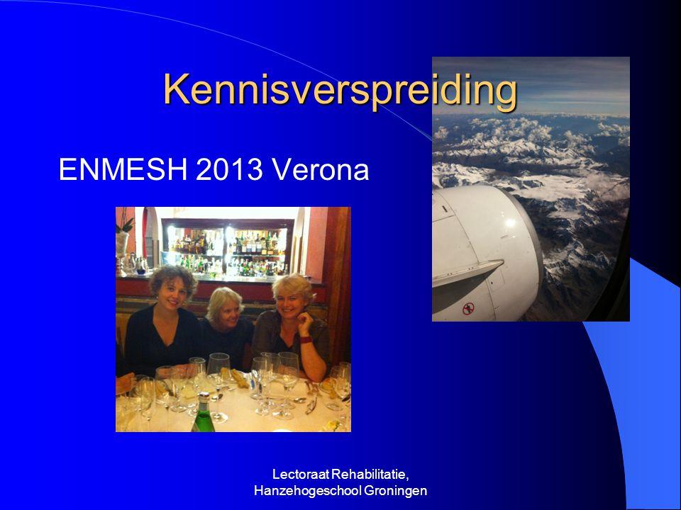 Kennisverspreiding ENMESH 2013 Verona Lectoraat Rehabilitatie, Hanzehogeschool Groningen