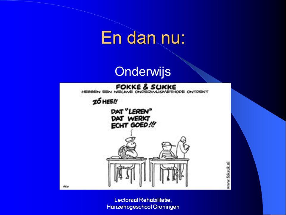 En dan nu: Onderwijs Lectoraat Rehabilitatie, Hanzehogeschool Groningen