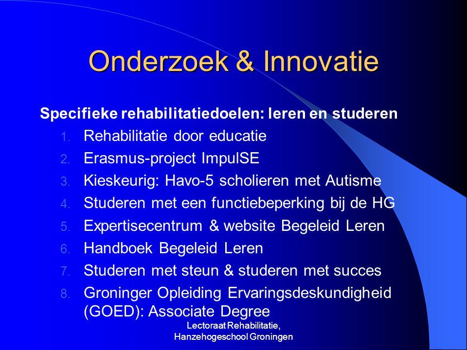 Onderzoek & Innovatie Specifieke rehabilitatiedoelen: leren en studeren 1.