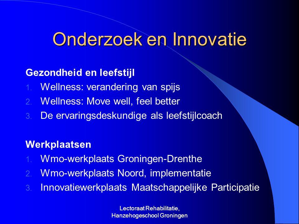 Onderzoek en Innovatie Gezondheid en leefstijl 1. Wellness: verandering van spijs 2.