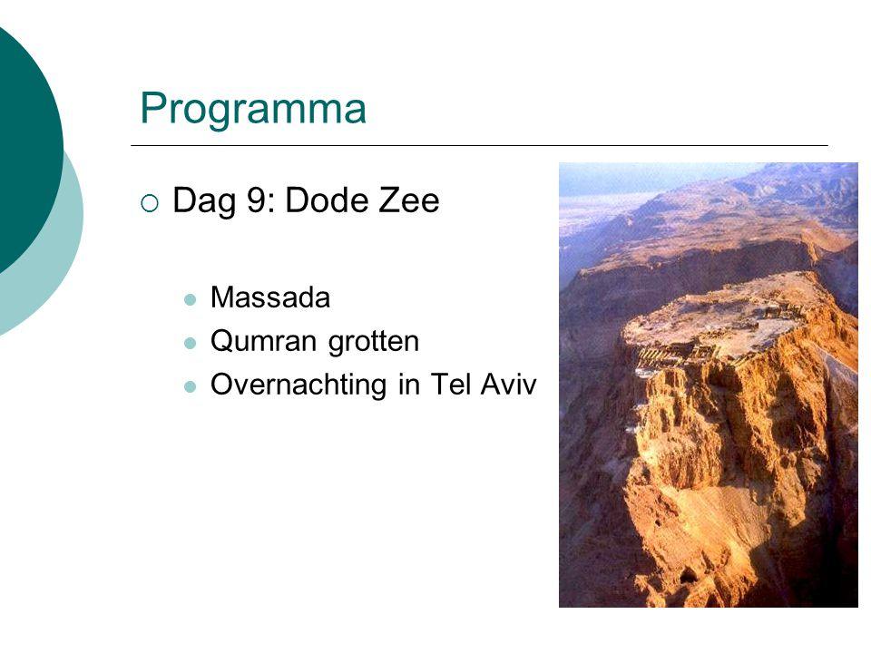 Programma  Dag 9: Dode Zee Massada Qumran grotten Overnachting in Tel Aviv