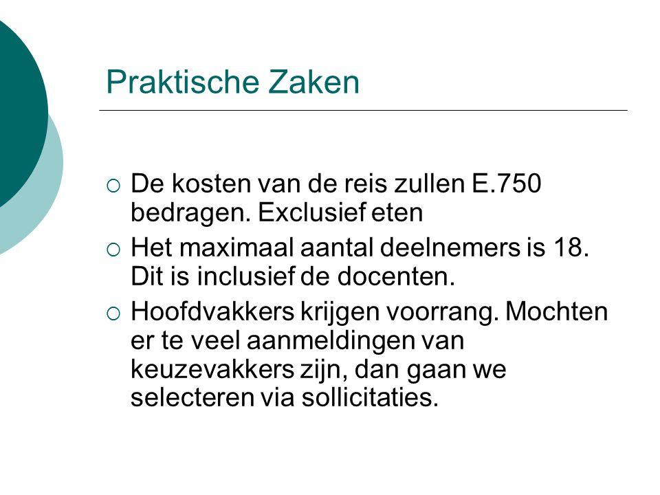 Praktische Zaken  De kosten van de reis zullen E.750 bedragen.