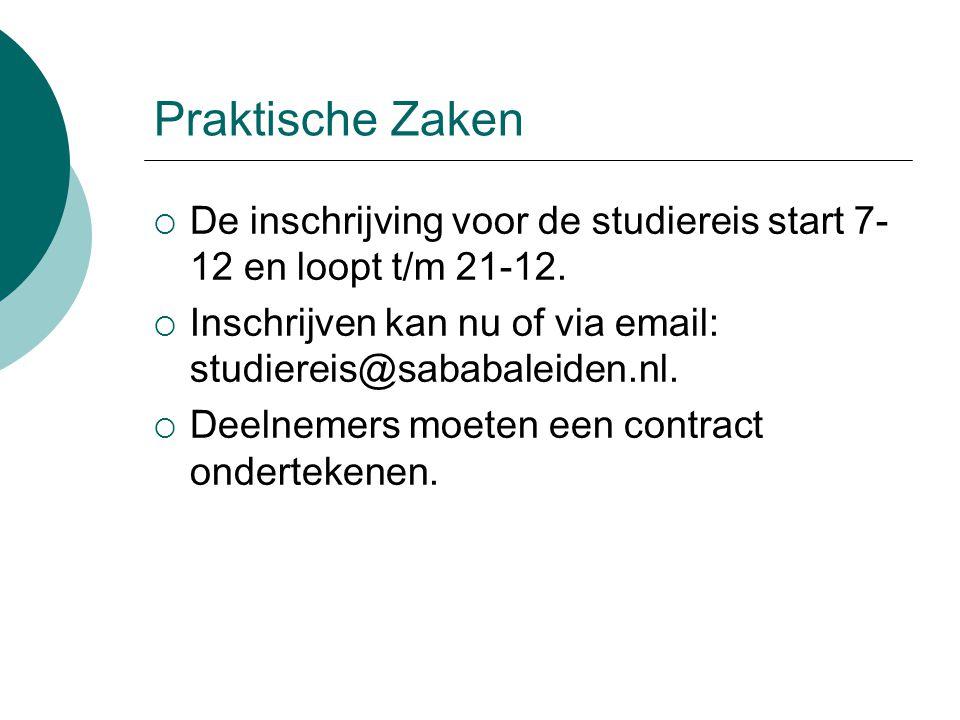 Praktische Zaken  De inschrijving voor de studiereis start 7- 12 en loopt t/m 21-12.