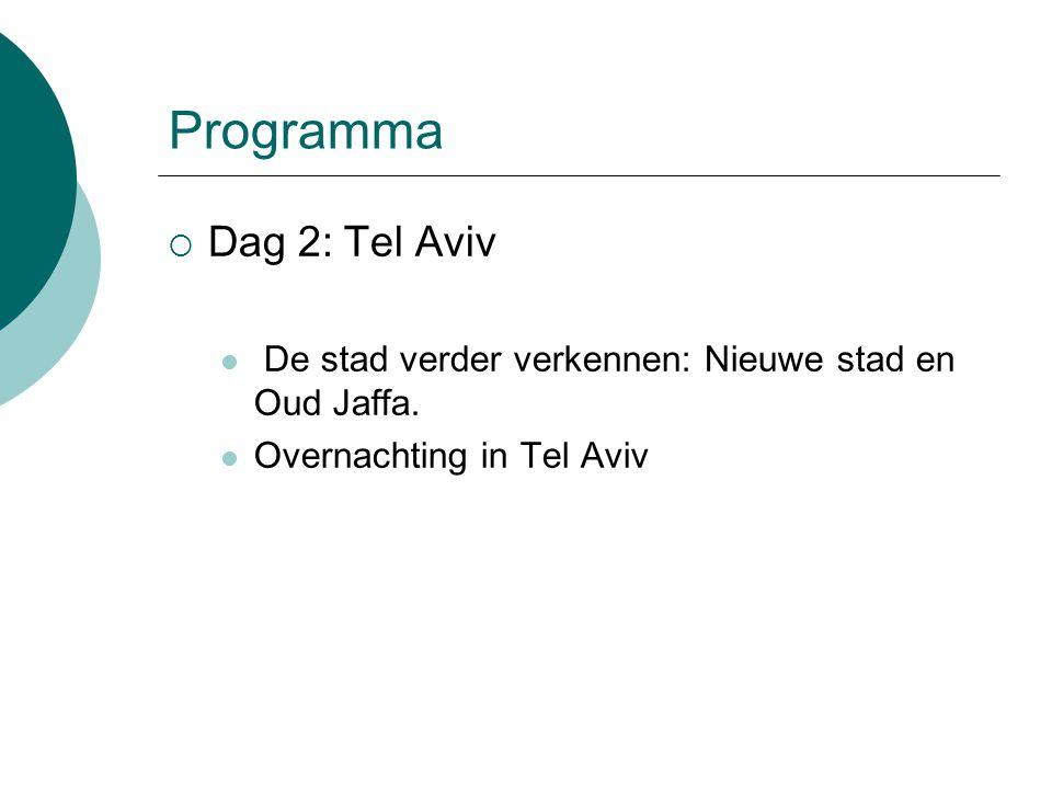 Programma  Dag 2: Tel Aviv De stad verder verkennen: Nieuwe stad en Oud Jaffa.