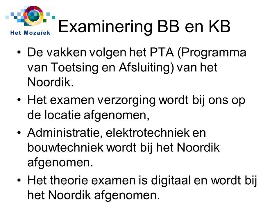 Examinering BB en KB De vakken volgen het PTA (Programma van Toetsing en Afsluiting) van het Noordik. Het examen verzorging wordt bij ons op de locati