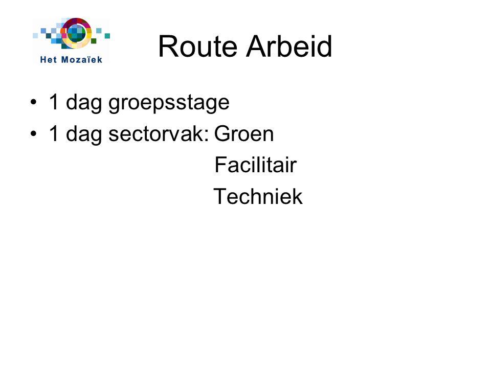 Route Arbeid 1 dag groepsstage 1 dag sectorvak: Groen Facilitair Techniek