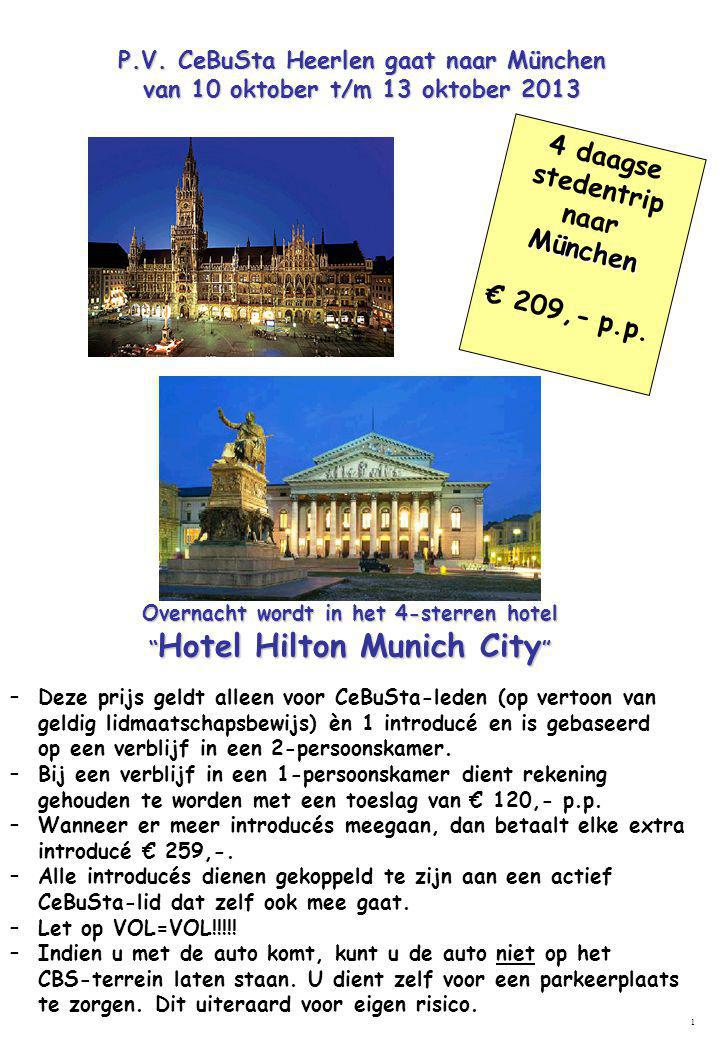 München 4 daagse stedentrip naar München € 209,- p.p. P.V. CeBuSta Heerlen gaat naar München van 10 oktober t/m 13 oktober 2013 1 –Deze prijs geldt al