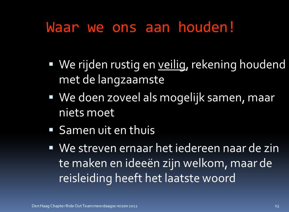 Den Haag Chapter Ride Out Team meerdaagse reizen 2012 Waar we ons aan houden.