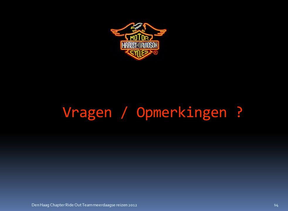 Den Haag Chapter Ride Out Team meerdaagse reizen 2012 Vragen / Opmerkingen 14