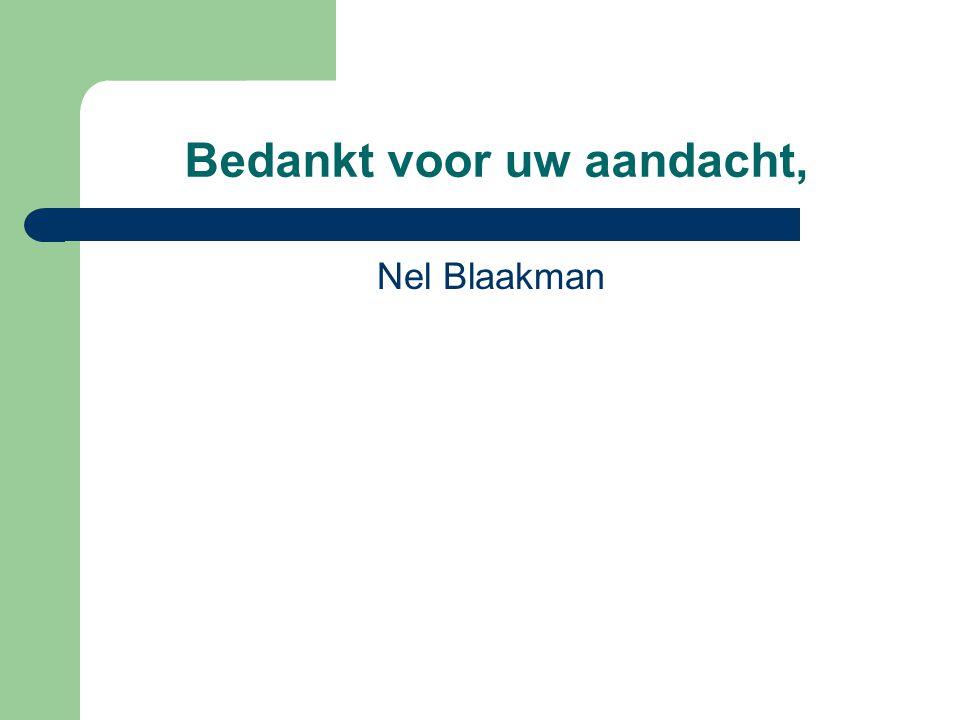 Bedankt voor uw aandacht, Nel Blaakman