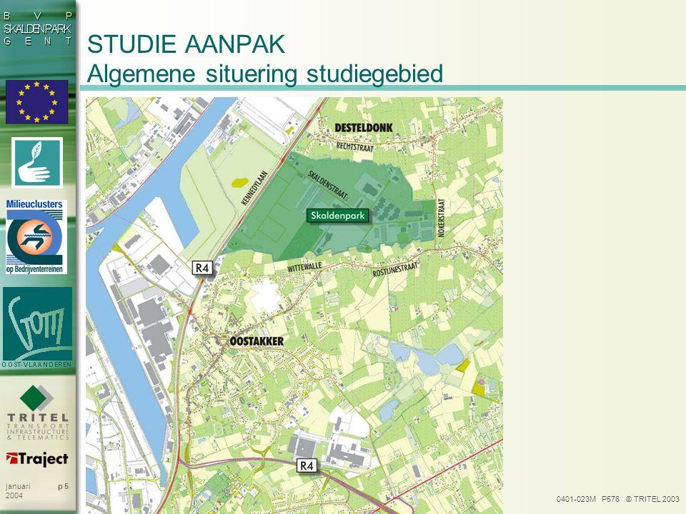0401-023M P576 © TRITEL 2003 p 5januari 2004 STUDIE AANPAK Algemene situering studiegebied