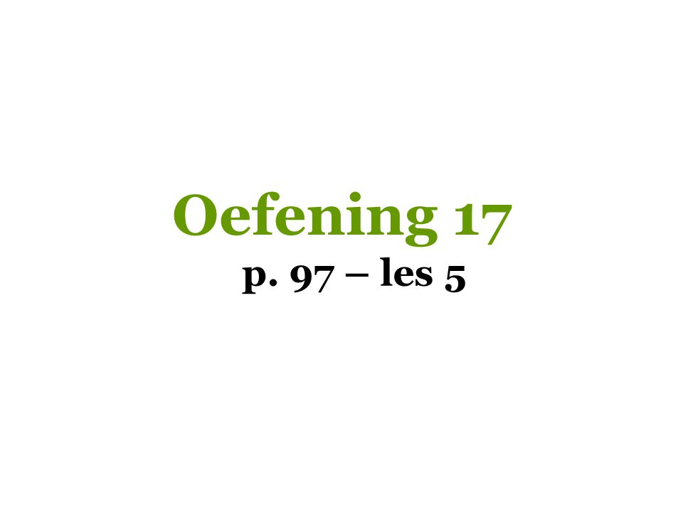 Oefening 17 p. 97 – les 5