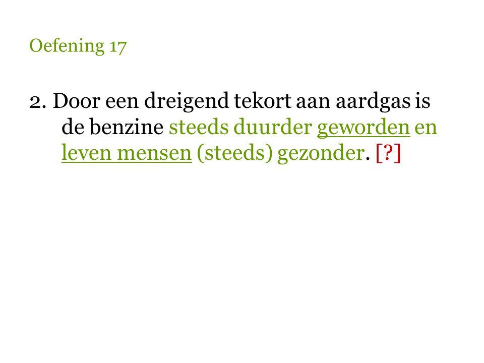 Oefening 17 3.Grond is schaars in Nederland. Dat komt ___________________.