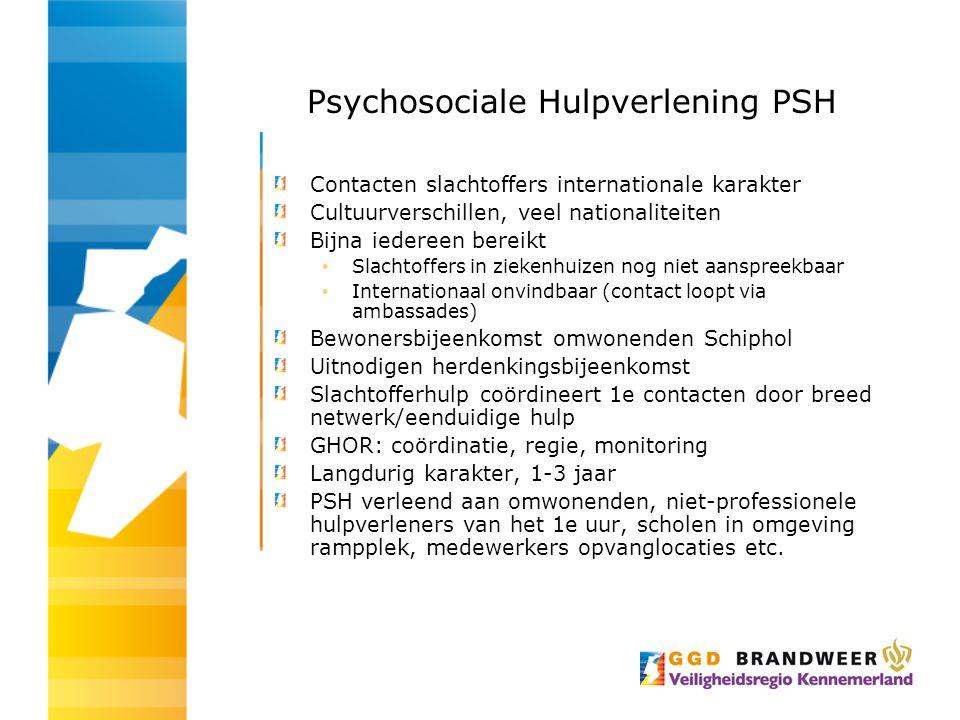 Psychosociale Hulpverlening PSH Contacten slachtoffers internationale karakter Cultuurverschillen, veel nationaliteiten Bijna iedereen bereikt Slachto