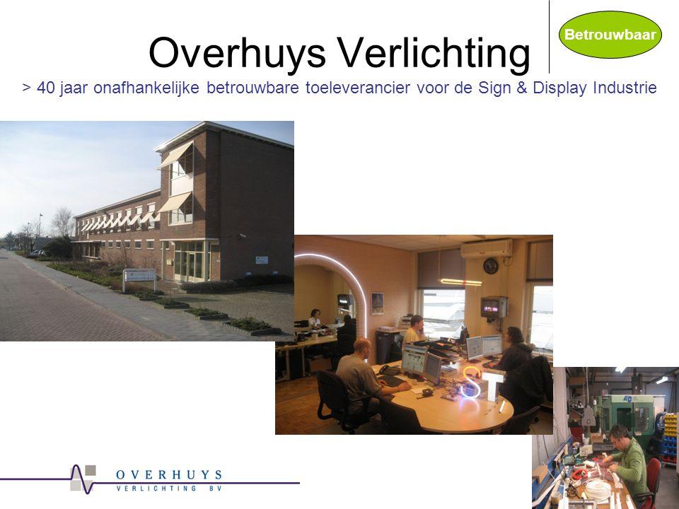 Overhuys Verlichting > 40 jaar onafhankelijke betrouwbare toeleverancier voor de Sign & Display Industrie Betrouwbaar