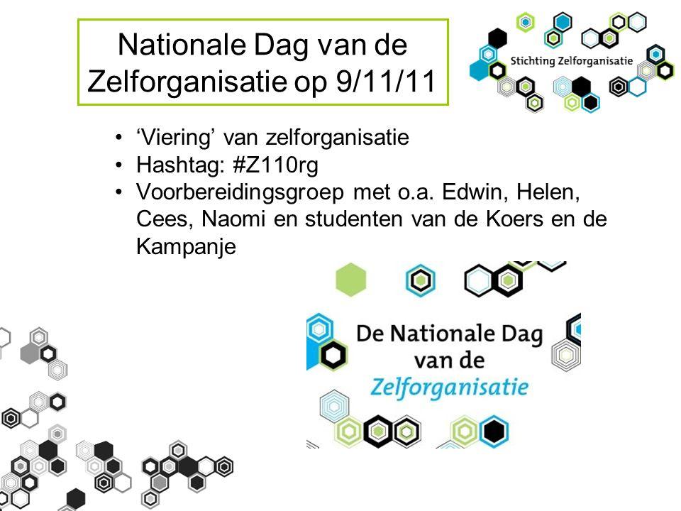 Nationale Dag van de Zelforganisatie op 9/11/11 'Viering' van zelforganisatie Hashtag: #Z110rg Voorbereidingsgroep met o.a.