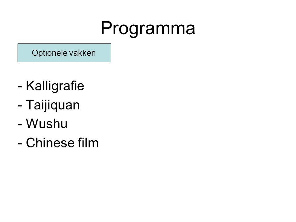 Programma - Kalligrafie - Taijiquan - Wushu - Chinese film Optionele vakken