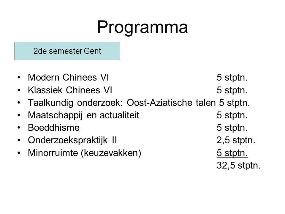 Programma Modern Chinees VI 5 stptn. Klassiek Chinees VI5 stptn. Taalkundig onderzoek: Oost-Aziatische talen 5 stptn. Maatschappij en actualiteit 5 st