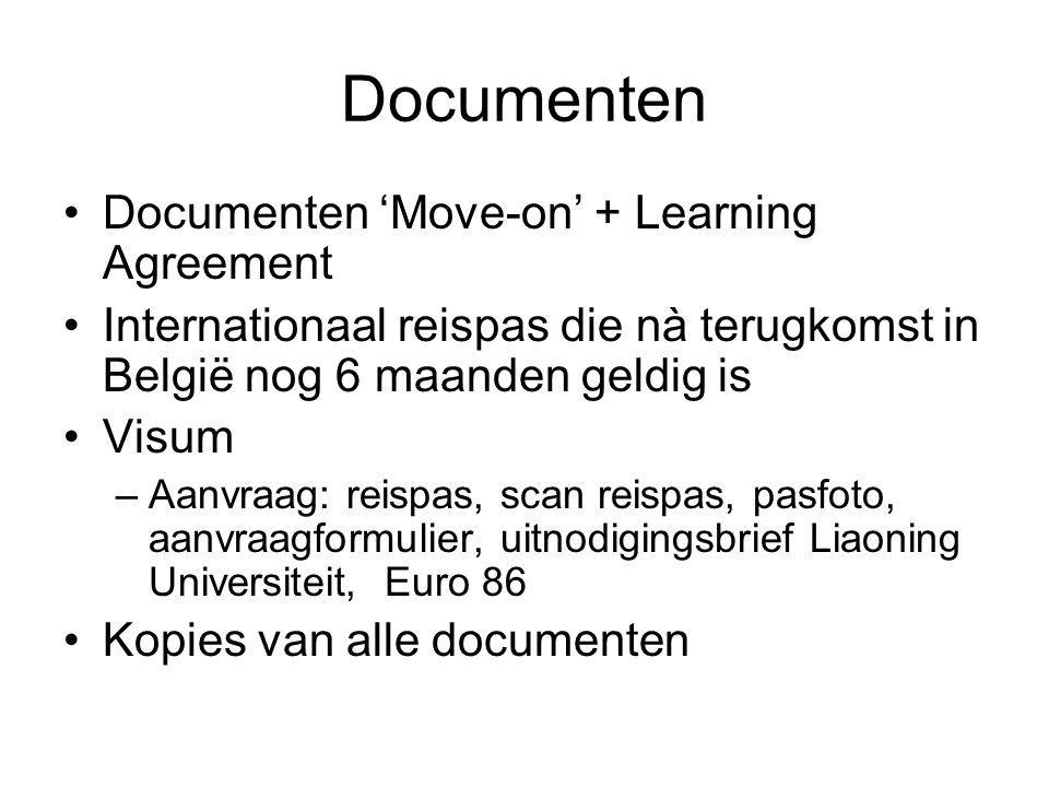 Documenten Documenten 'Move-on' + Learning Agreement Internationaal reispas die nà terugkomst in België nog 6 maanden geldig is Visum –Aanvraag: reisp