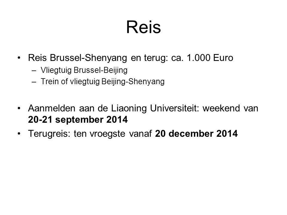 Reis Reis Brussel-Shenyang en terug: ca. 1.000 Euro –Vliegtuig Brussel-Beijing –Trein of vliegtuig Beijing-Shenyang Aanmelden aan de Liaoning Universi
