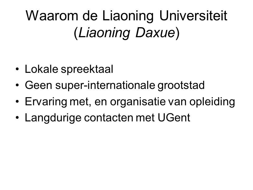Waarom de Liaoning Universiteit (Liaoning Daxue) Lokale spreektaal Geen super-internationale grootstad Ervaring met, en organisatie van opleiding Lang
