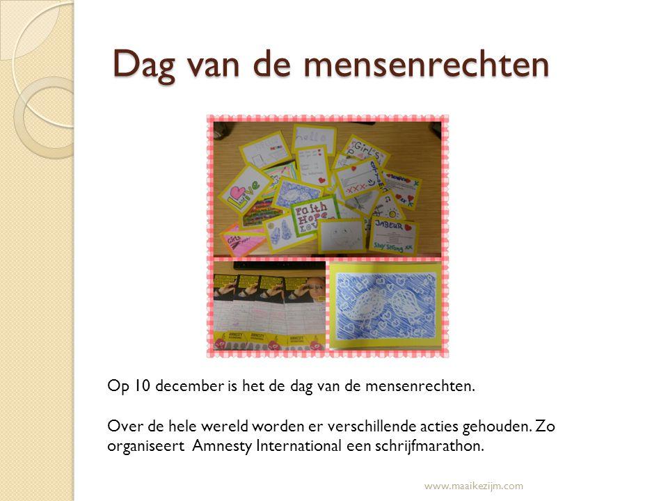 Dag van de mensenrechten Op 10 december is het de dag van de mensenrechten. Over de hele wereld worden er verschillende acties gehouden. Zo organiseer