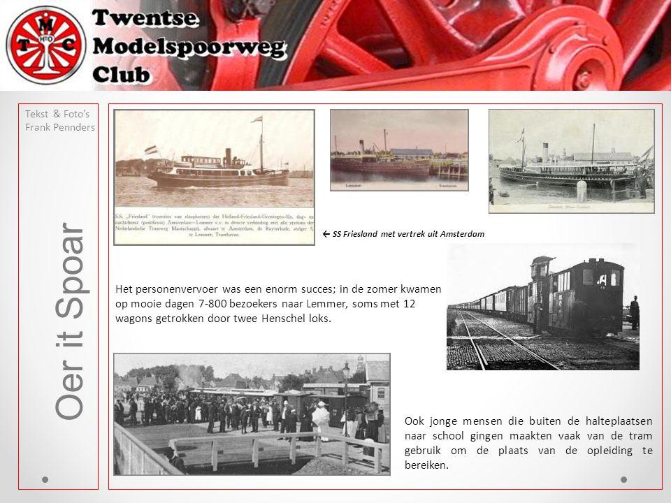 Oer it Spoar Tekst & Foto's Frank Pennders En niet te vergeten het vrachtvervoer dat over de rails via Lemmer naar Amsterdam werd getransporteerd.