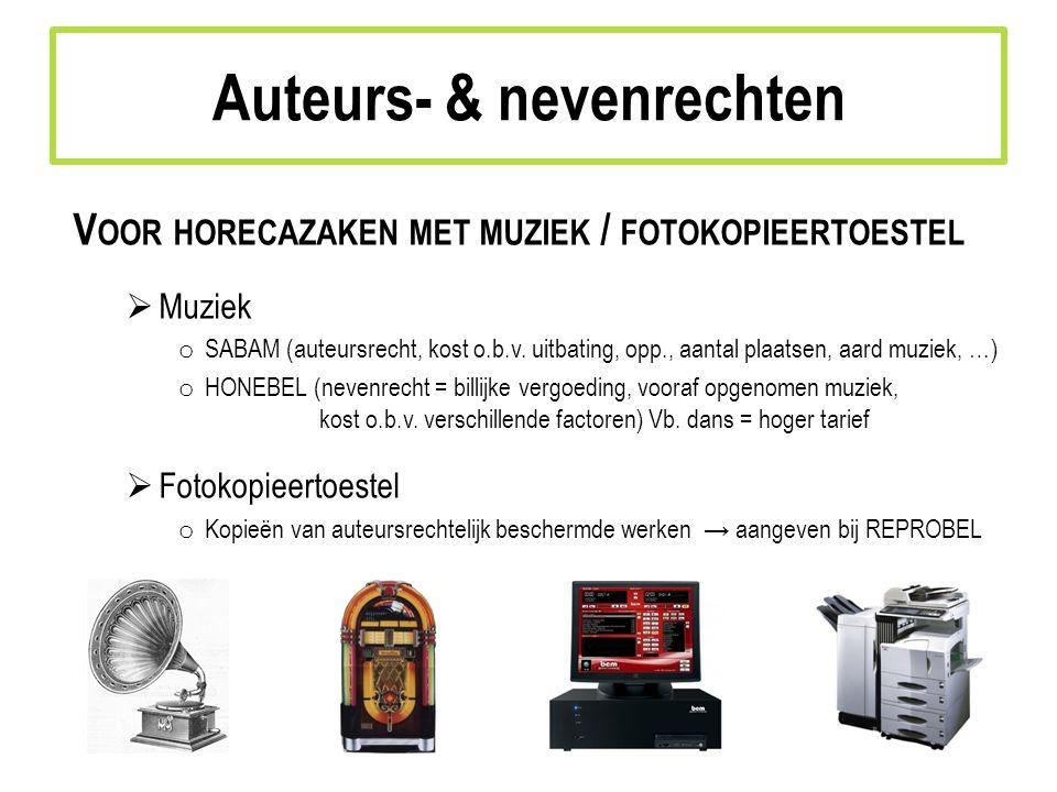 V OOR HORECAZAKEN MET MUZIEK / FOTOKOPIEERTOESTEL  Muziek o SABAM (auteursrecht, kost o.b.v.